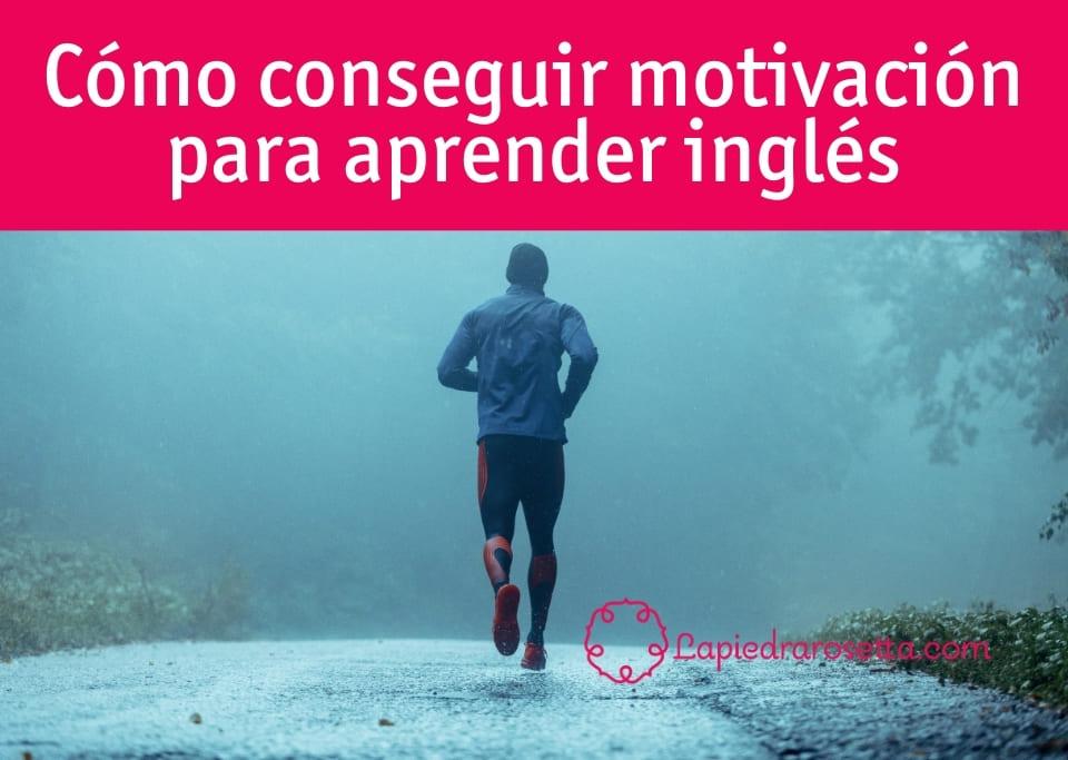 cómo conseguir motivación para aprender inglés
